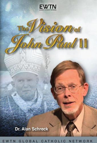 The Vision of John Paul II - Dr Alan Schreck - EWTN (2 DVD Set)