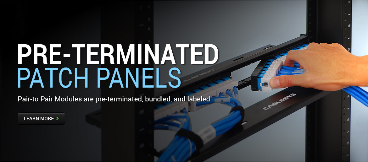 Pre-terminated Patch Panels - Pair-to-Pair Modules are pre-terminated, bundled, and labeled