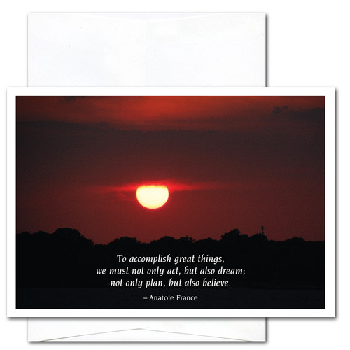 """Business  New Year Card- Great Things cover shows photo of sunset in deep reds with the Anatole France quote """"To accomplish great things we must not only act, but also dream; not only plan but also believe"""""""
