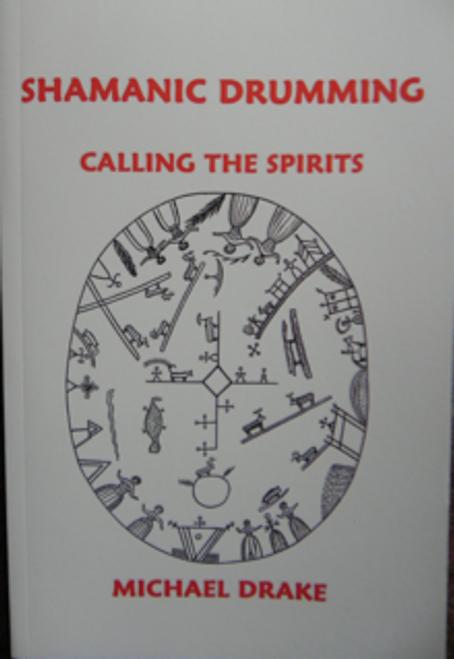The Shamanic Drumming: Calling The Spirits