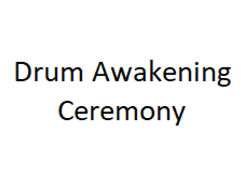 Drum Awakening Ceremony